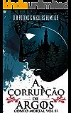 A CORRUPÇÃO DE ARGOS (Contos Mortais Livro 2) (Portuguese Edition)