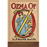 Ozma of Oz (Illustrated First Edition): 100th Anniversary OZ Collection