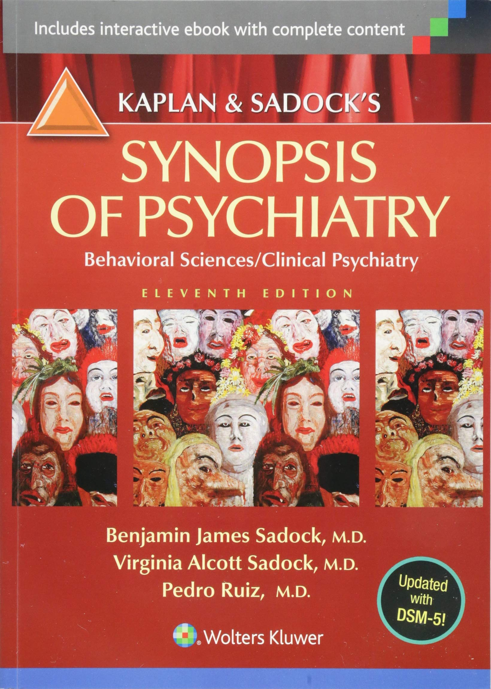 Kaplan and Sadock's Synopsis of Psychiatry: Behavioral Sciences/Clinical Psychiatry by LWW