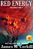 Red Energy: Cold Energy part 2 Edition 2 (The Alex Cave series Book 3)