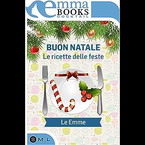 Buon Natale. Le ricette delle feste (Italian Edition)