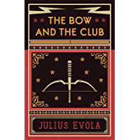 The Bow and the Club (English Edition)