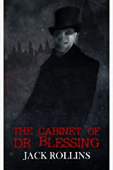 The Cabinet of Dr Blessing: A Gothic Vampire Horror Tale Kindle Edition
