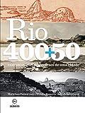 Rio 400+50. Comemorações e Percursos de Uma Cidade