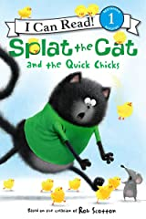 Splat the Cat and the Quick Chicks (I Can Read Level 1) Kindle Edition
