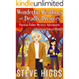 Wonderful Weddings and Deadly Divorces (Patricia Fisher Mystery Adventures Book 10)
