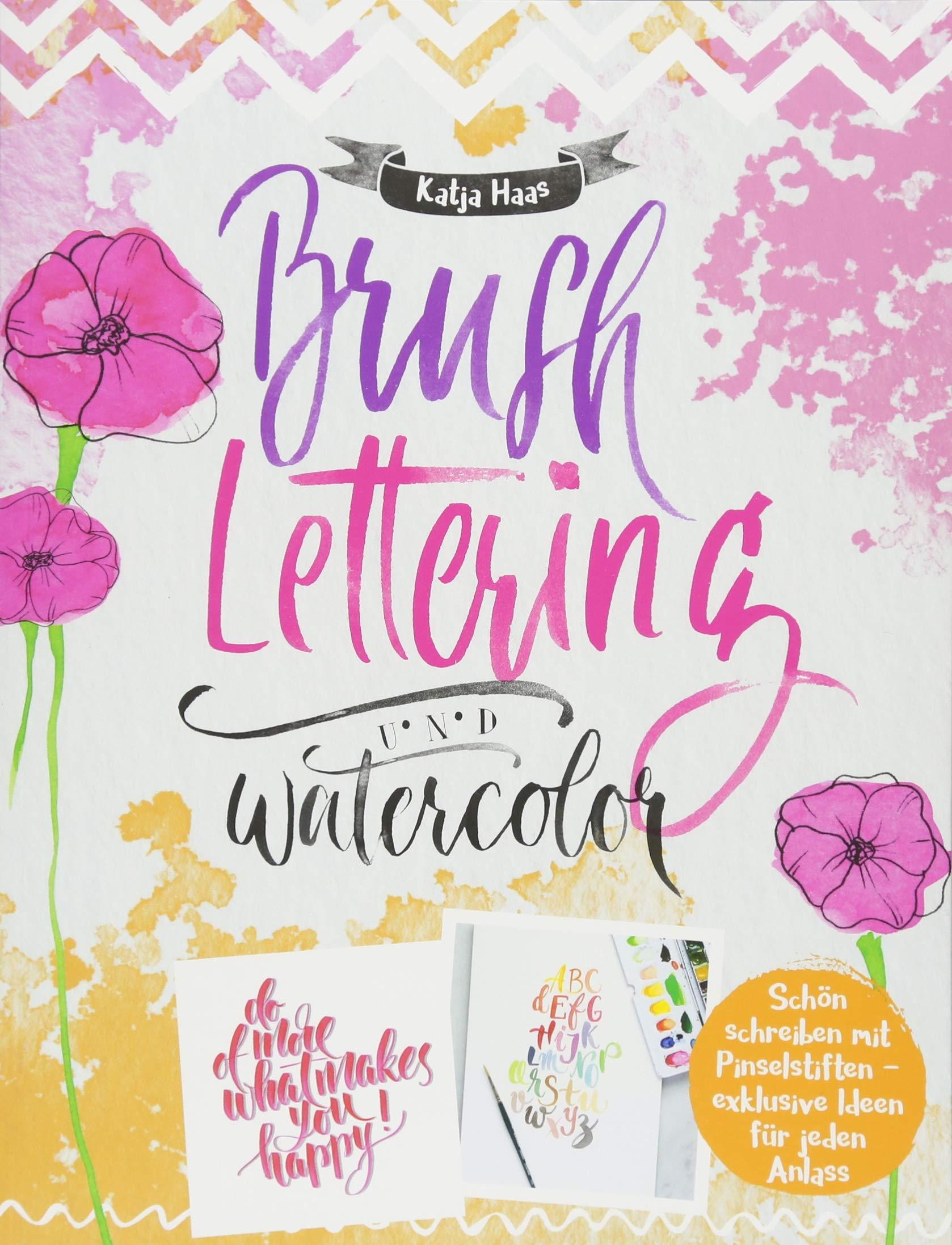 Cover des Buch Brush Lettering Und Watercolor von Katja Haas