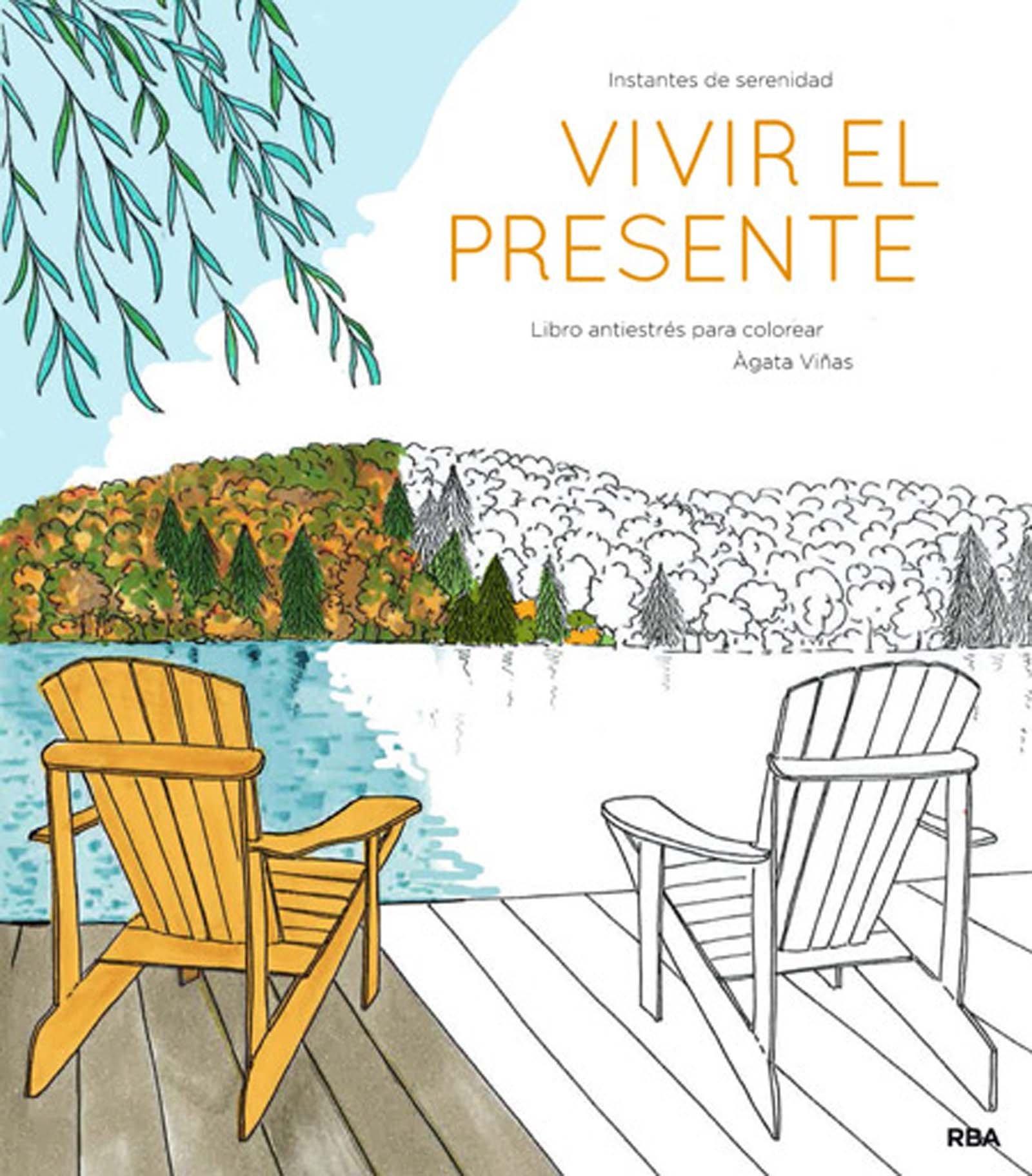 Vivir el presente: Un libro antiestrés para colorear PRACTICA ...