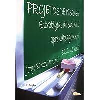 Projetos de Pesquisa: Estratégias de Ensino e Aprendizagem em Sala de Aula
