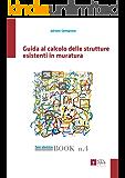 Guida al calcolo delle strutture esistenti in muratura (Fare sismica Vol. 4)