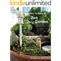 How To Make A Zen Fairy Garden (English Edition)