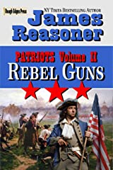 Rebel Guns (Patriots Book 2) Kindle Edition