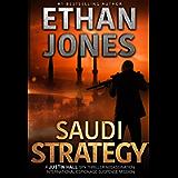 Saudi Strategy: A Justin Hall Spy Thriller: Assassination International Espionage Suspense Mission - Book 8