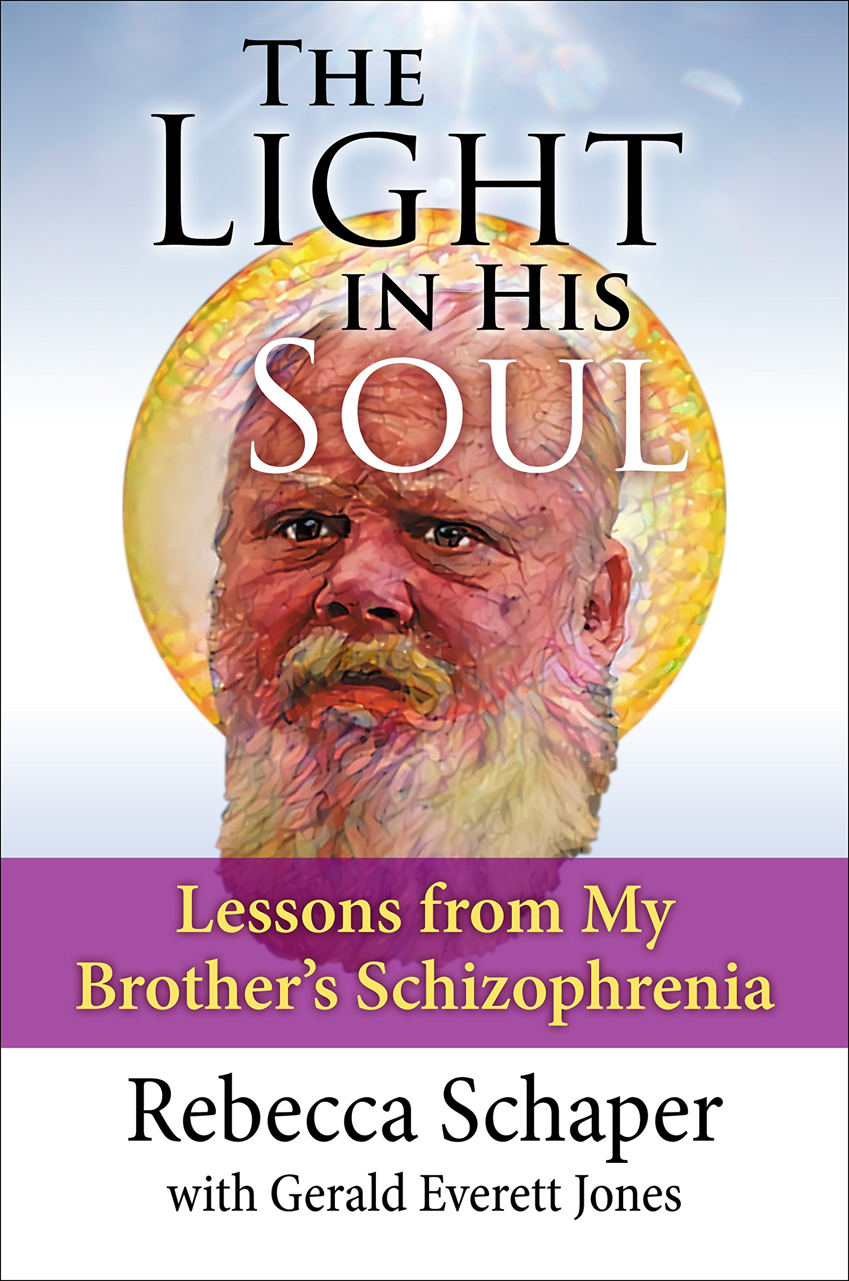 The Light in His Soul: Lessons from My Brother's Schizophrenia PDF