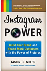 Instagram Power: Build Your Brand and Reach More Customers with the Power of Pictures Kindle Edition