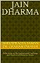 Jain Dharma: Reflections on the Inspirational Teachings and Practices of Mahavira Swami