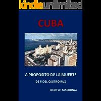 CUBA: A PROPÓSITO DE LA MUERTE DE FIDEL CASTRO RUZ