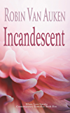 Incandescent: When Love Speaks Contemporary Romance