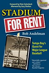 Stadium For Rent: Tampa Bay's Quest for Major League Baseball Kindle Edition
