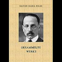 Rilke: GESAMMELTE WERKE (German Edition)