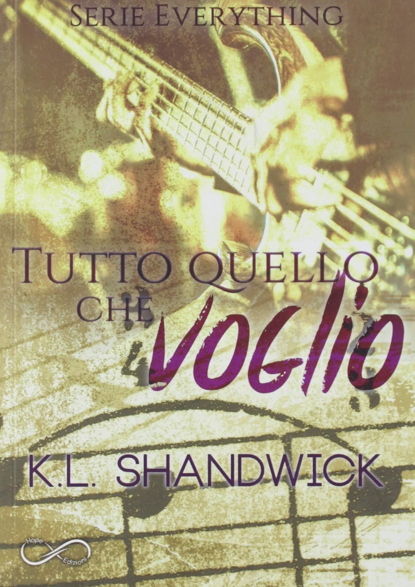 Amazon.it: Tutto quello che voglio. Everything - Shandwick, K. L. ...