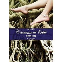 Cántame al oído (Spanish Edition) Sep 07, 2014