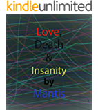 Love, Death and Insanity