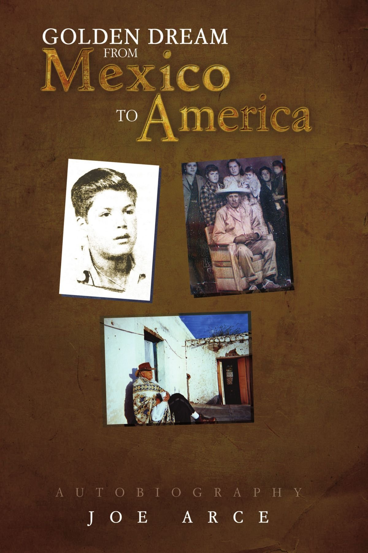 Golden Dream From Mexico To America ebook