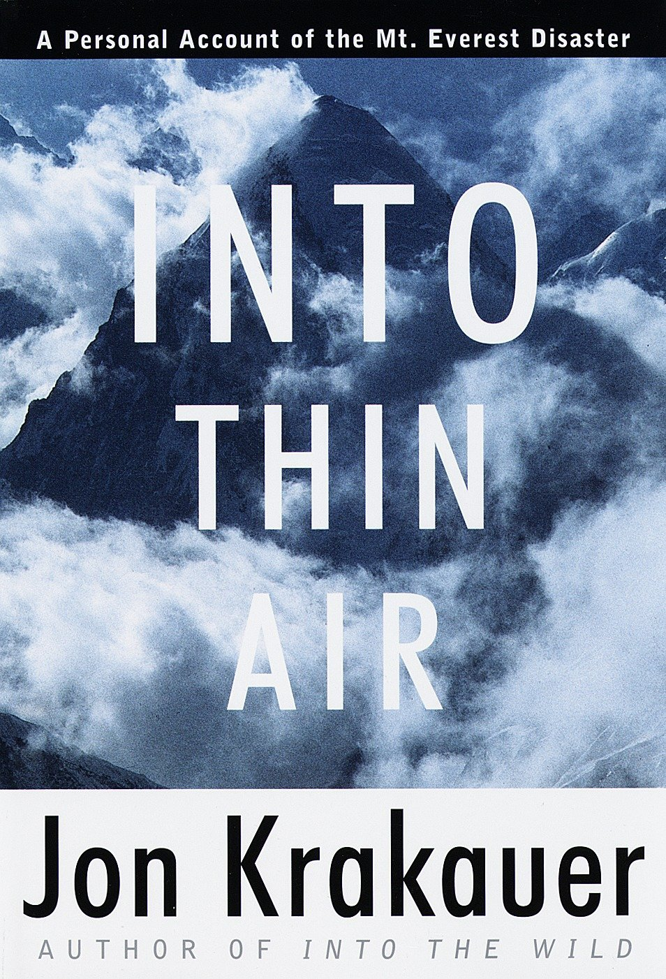 Into Thin Air: A Personal Account of the Mount Everest Disaster: Jon  Krakauer: 9780679457527: Amazon.com: Books