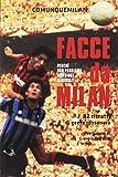 Facce da Milan. 82 ritratti di gente rossonera