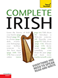 Complete Irish Beginner to Intermediate Book and Audio Course: Learn to read, write, speak and understand a new language with Teach Yourself (Complete Languages)