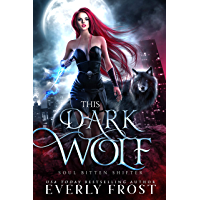 This Dark Wolf: Soul Bitten Shifter Book 1 (English Edition)
