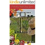 Fruits of the Spirit (Ep. 7): An Amish Christian Romance Soap Opera (Fruits of the Spirit (Season One))