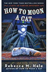 How to Moon a Cat (Cats and Curios Mystery) Mass Market Paperback