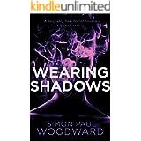 Wearing Shadows: A devilishly dark horror novella & 9 short stories (Wearing Horror)