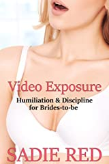 Video Exposure (Humiliation & Discipline for Brides-to-be Book 5) Kindle Edition
