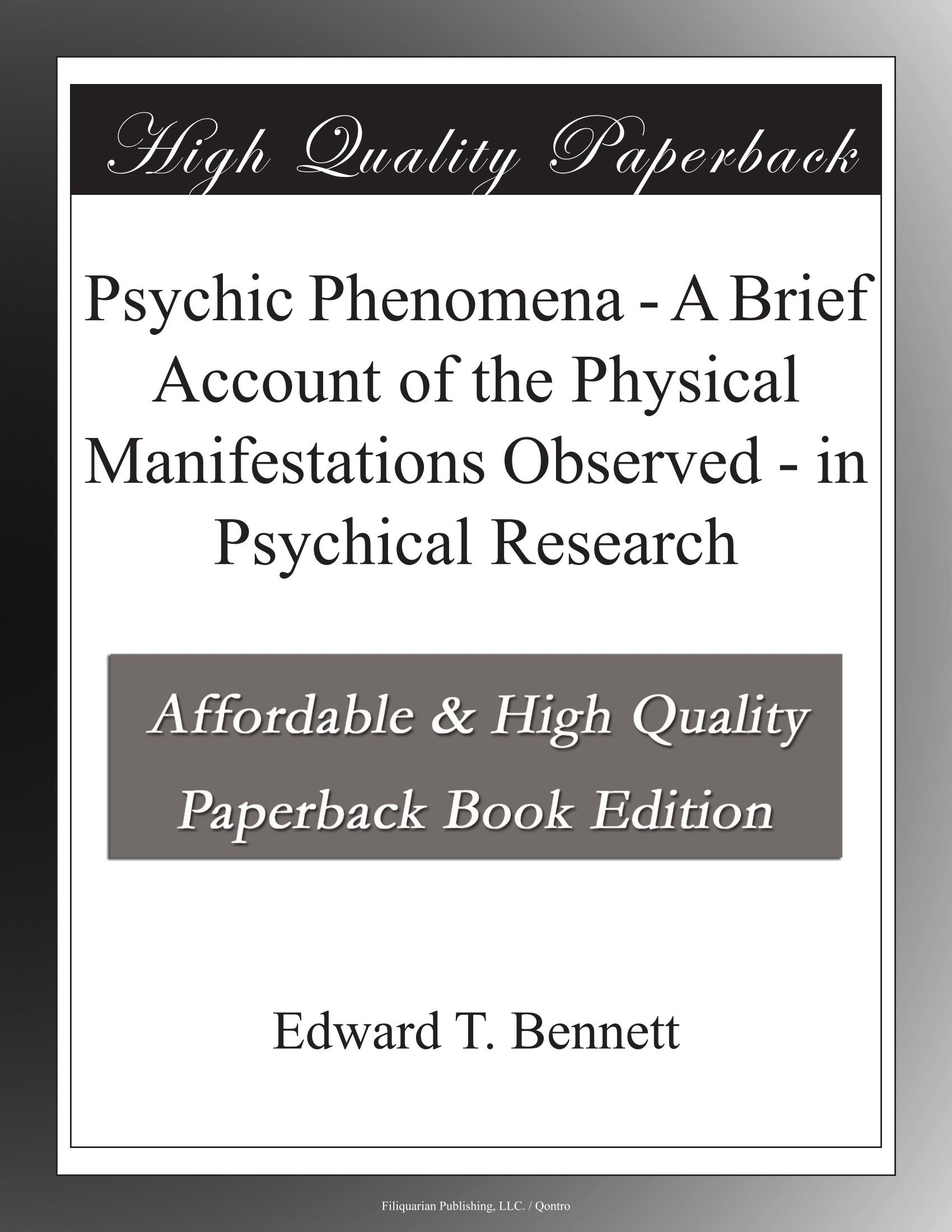 Download Psychic Phenomena - A Brief Account of the Physical Manifestations Observed - in Psychical Research pdf epub