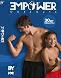 Empower Workouts - #1 Motivational Teen Fitness Program, led by teenagers for teenagers!