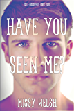 Have You Seen Me?: Gay New Adult Christmas Romance (Self-Discovery Book 2)
