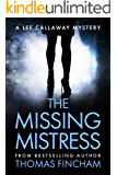 The Missing Mistress (A Private Investigator Mystery Series of Crime and Suspense, Lee Callaway #5)