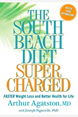 The South Beach Diet Supercharged: Faster Weight Loss and Better Health for Life Kindle Edition