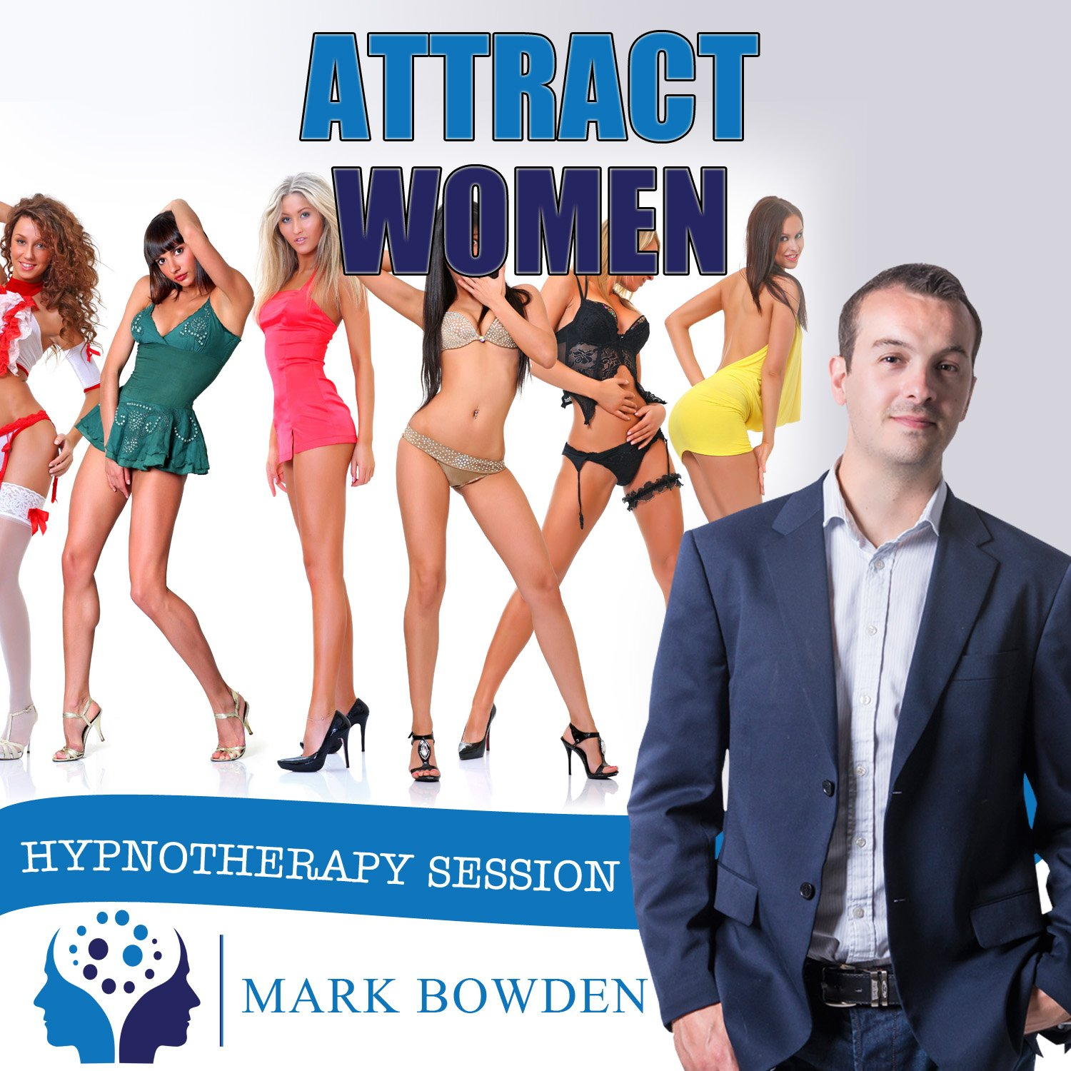 Attract Women Hypnosis CD - Become More Attractive to Women & Feel More Relaxed When Meeting New People - Get More Dates & Find Romance by Mark Bowden MSc BSc Dip Hyp