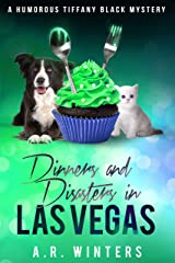 Dinners and Disasters in Las Vegas: A Tiffany Black Mystery (Tiffany Black Mysteries Book 21) Kindle Edition