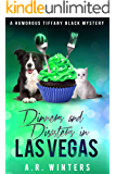 Dinners and Disasters in Las Vegas: A Tiffany Black Mystery (Tiffany Black Mysteries Book 21)