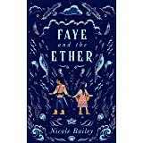 Faye and the Ether