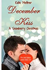 December Kiss: A Small Town Minnesota Romance Novel of Redemption, and Finding True Love (The Snowberry Series Book 2) Kindle Edition