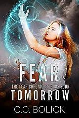 Fear Tomorrow (The Fear Chronicles Book 4) Kindle Edition