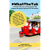 #WhatTheTuk: A Timely Collection of Photographs That Capture Sri Lanka's Spirited Tuk-Tuk Culture book cover