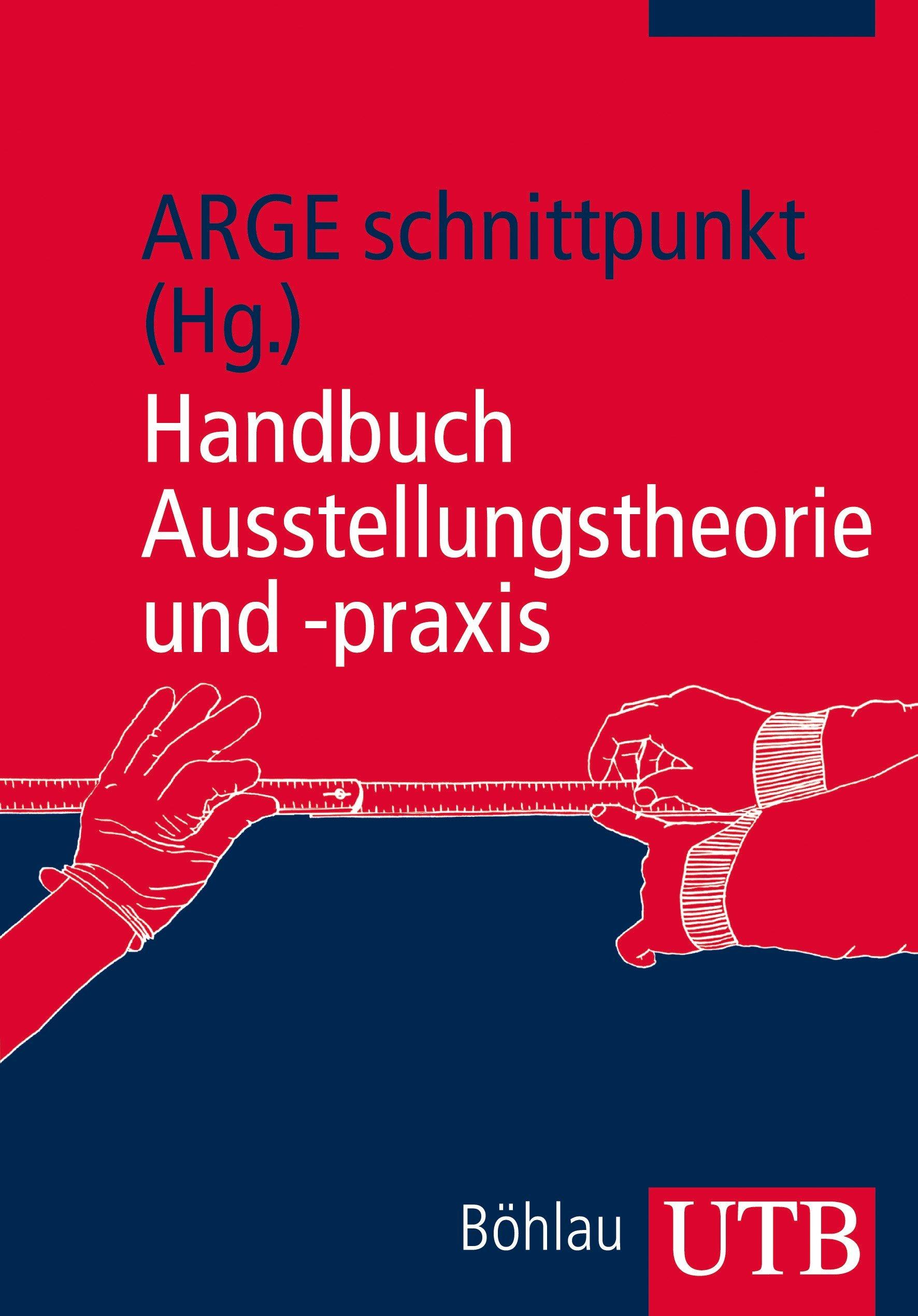 Handbuch Ausstellungstheorie und -praxis (Utb)
