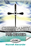 Christianity Renewed Volume 3: The return of the Spirit of Christ